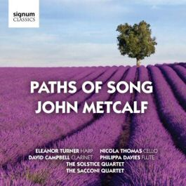 John Metcalf : Paths of Song
